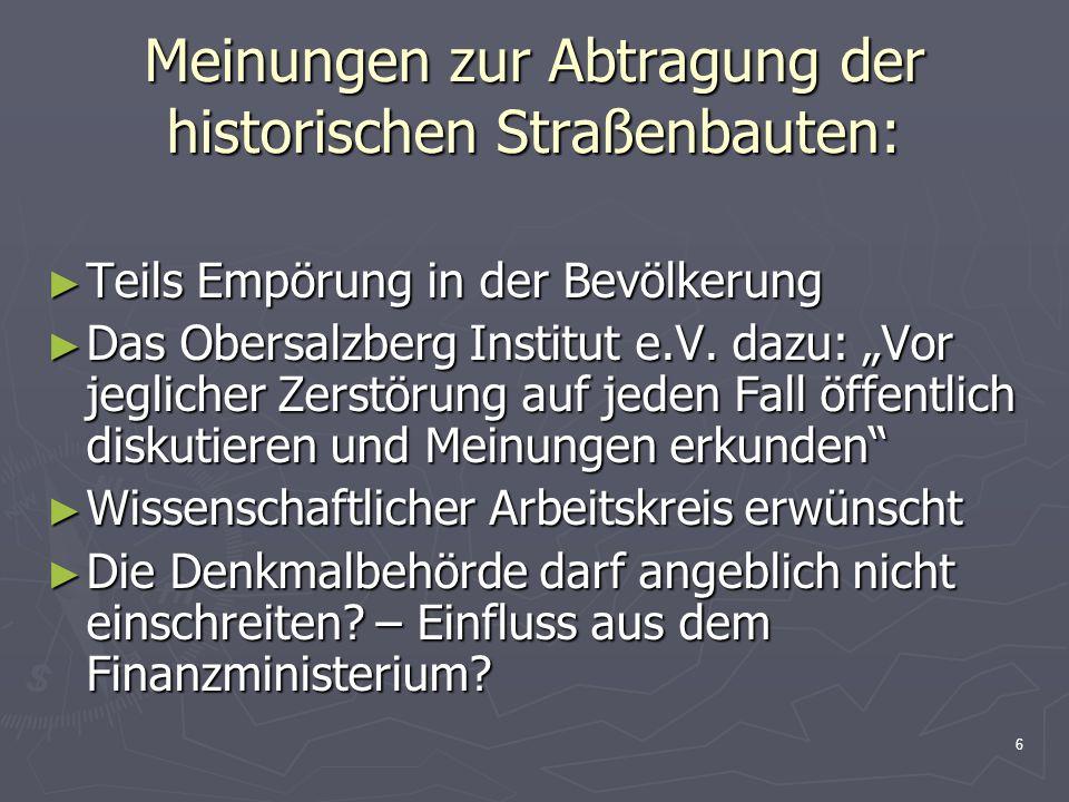 6 Meinungen zur Abtragung der historischen Straßenbauten: Teils Empörung in der Bevölkerung Teils Empörung in der Bevölkerung Das Obersalzberg Institu