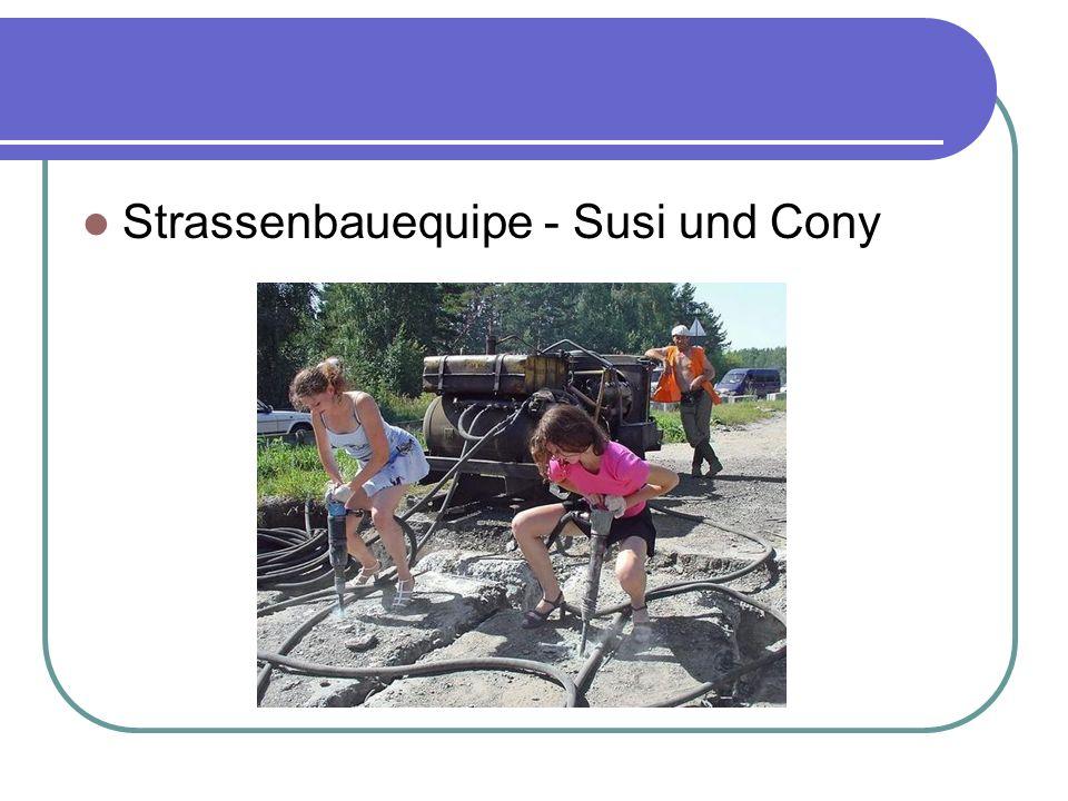 Strassenbauequipe - Susi und Cony