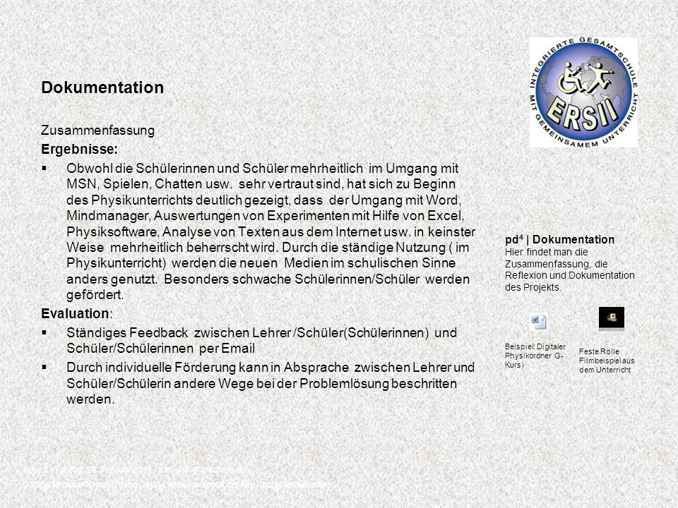 © 2008 Microsoft Deutschland GmbH, www.microsoft.de, Alle Rechte vorbehalten. Folie 6 | Freitag, 28. Februar 2014 | innovative-teachers.de pd 4 | Doku