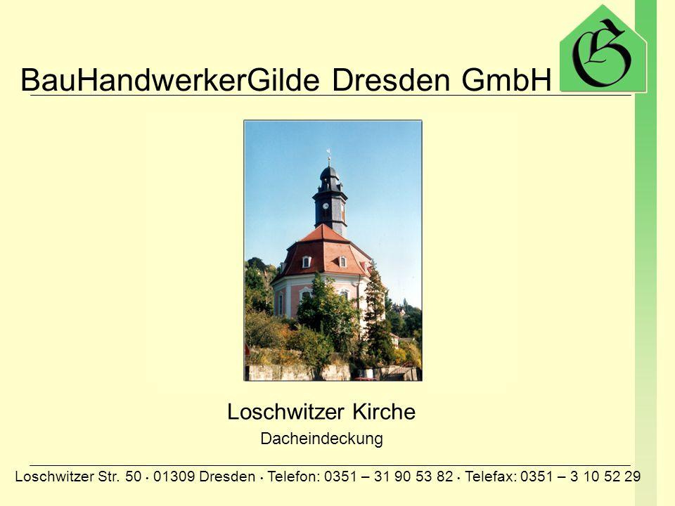 BauHandwerkerGilde Dresden GmbH Loschwitzer Str. 50 01309 Dresden Telefon: 0351 – 31 90 53 82 Telefax: 0351 – 3 10 52 29 Amtsgericht in Senftenberg Ko
