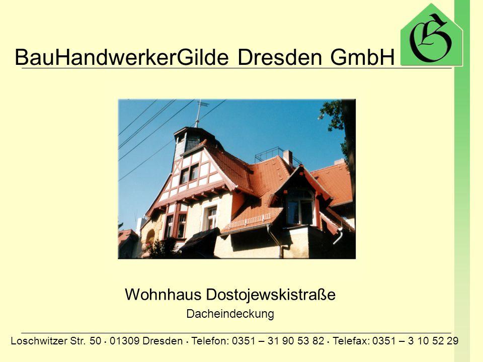 BauHandwerkerGilde Dresden GmbH Loschwitzer Str. 50 01309 Dresden Telefon: 0351 – 31 90 53 82 Telefax: 0351 – 3 10 52 29 Loschwitzer Kirche Dacheindec