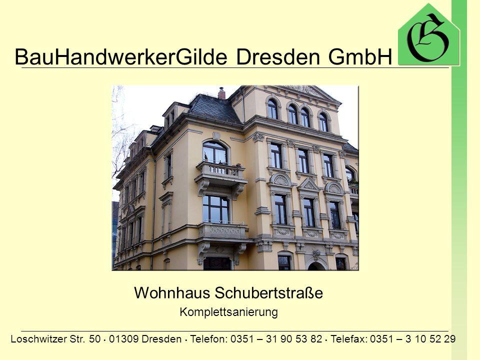 BauHandwerkerGilde Dresden GmbH Loschwitzer Str. 50 01309 Dresden Telefon: 0351 – 31 90 53 82 Telefax: 0351 – 3 10 52 29 Matthäuskirche in Dresden Fri