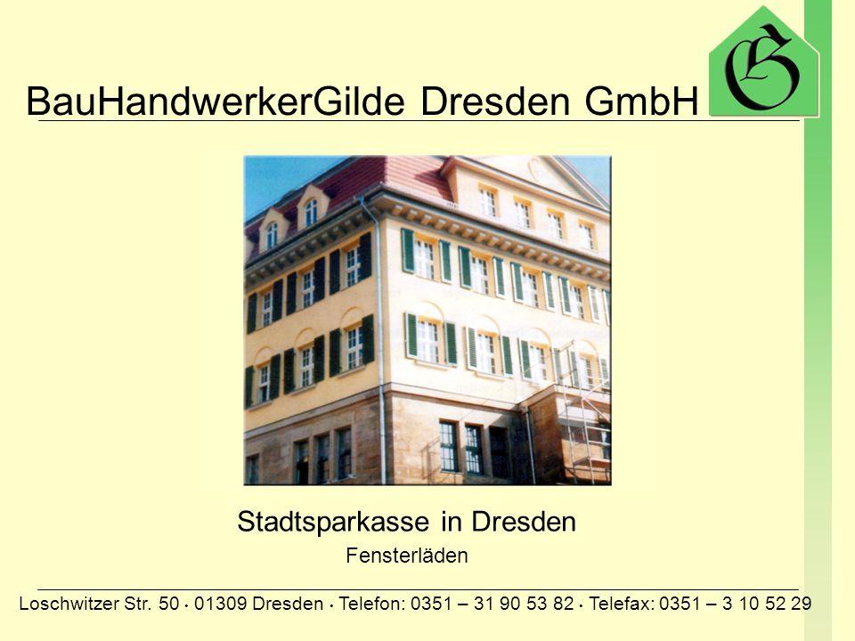 BauHandwerkerGilde Dresden GmbH Loschwitzer Str. 50 01309 Dresden Telefon: 0351 – 31 90 53 82 Telefax: 0351 – 3 10 52 29 Hellerstraße in Radebeul Zaun