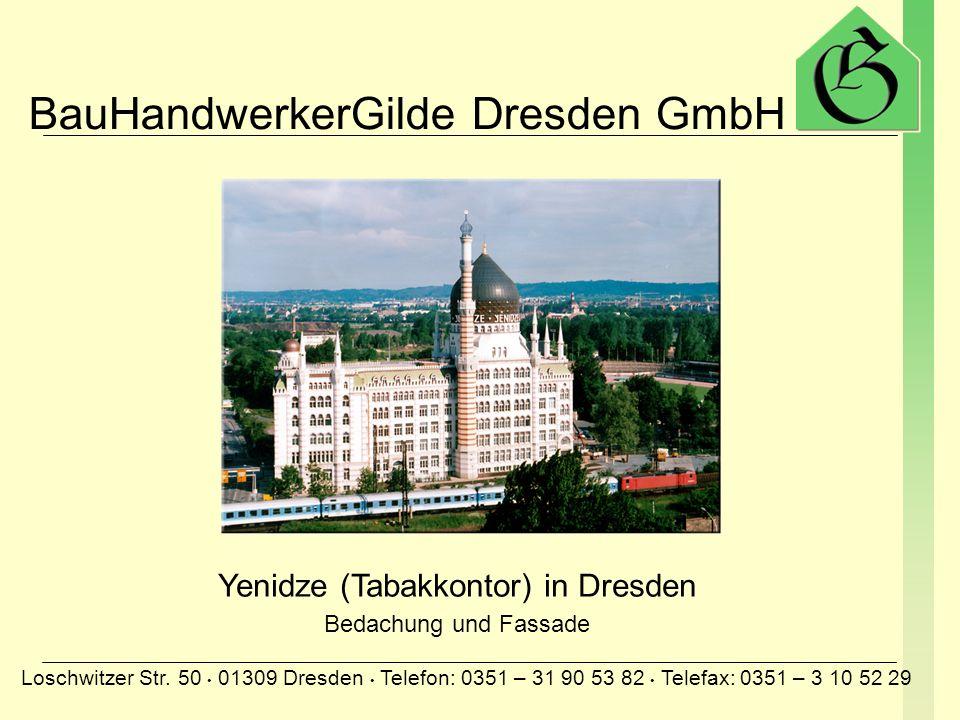 BauHandwerkerGilde Dresden GmbH Loschwitzer Str. 50 01309 Dresden Telefon: 0351 – 31 90 53 82 Telefax: 0351 – 3 10 52 29 Wasserturm in Schwarzheide Ko