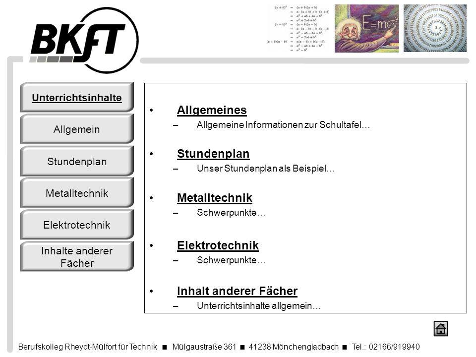 Berufskolleg Rheydt-Mülfort für Technik Mülgaustraße 361 41238 Mönchengladbach Tel.: 02166/919940 Allgemeines –Allgemeine Informationen zur Schultafel
