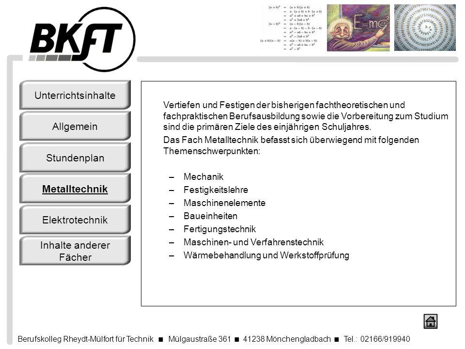 Berufskolleg Rheydt-Mülfort für Technik Mülgaustraße 361 41238 Mönchengladbach Tel.: 02166/919940 Vertiefen und Festigen der bisherigen fachtheoretisc