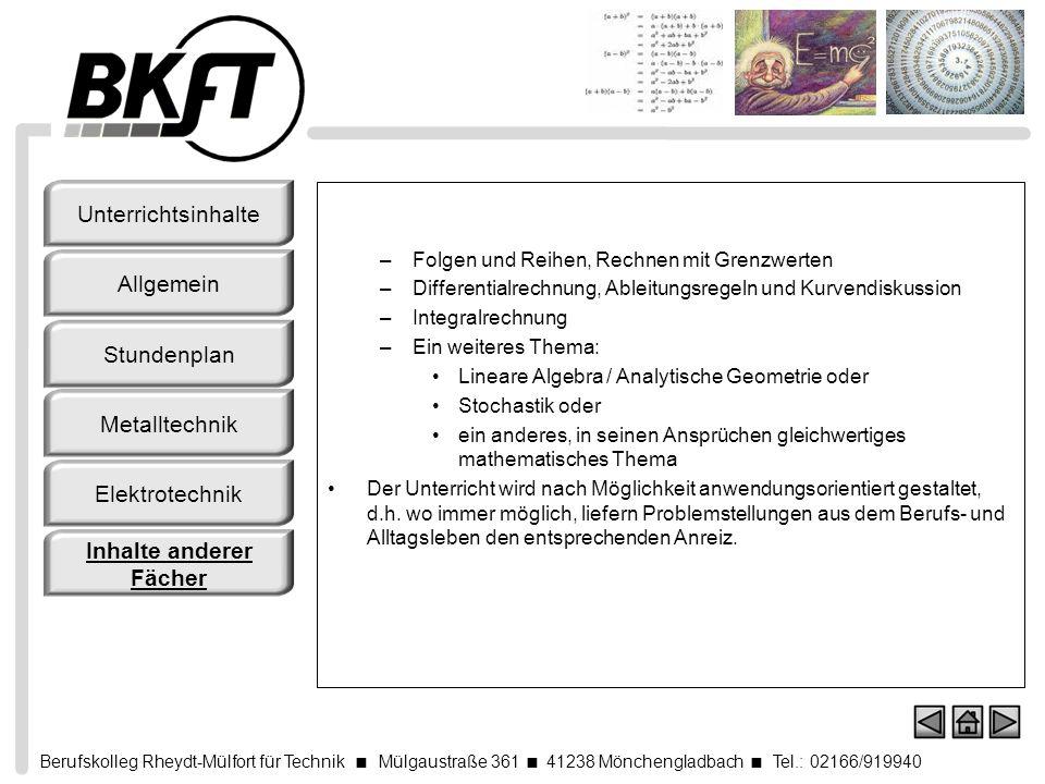 Berufskolleg Rheydt-Mülfort für Technik Mülgaustraße 361 41238 Mönchengladbach Tel.: 02166/919940 –Folgen und Reihen, Rechnen mit Grenzwerten –Differe