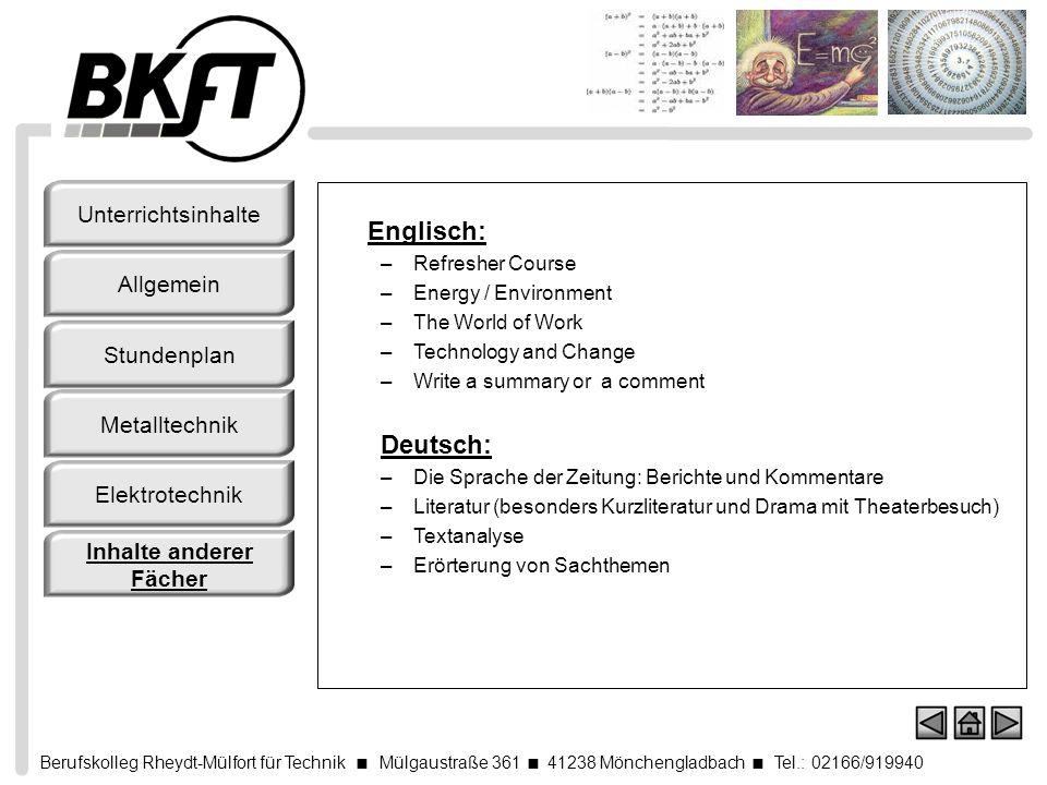 Berufskolleg Rheydt-Mülfort für Technik Mülgaustraße 361 41238 Mönchengladbach Tel.: 02166/919940 Englisch: –Refresher Course –Energy / Environment –T
