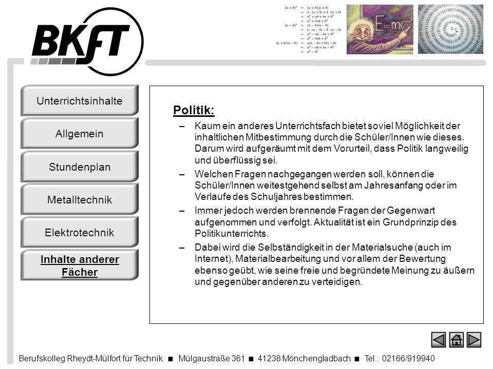Berufskolleg Rheydt-Mülfort für Technik Mülgaustraße 361 41238 Mönchengladbach Tel.: 02166/919940 Politik: –Kaum ein anderes Unterrichtsfach bietet so