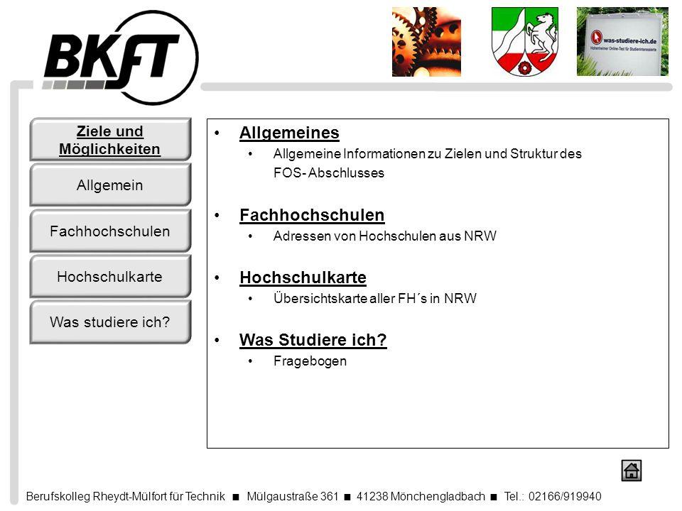 Berufskolleg Rheydt-Mülfort für Technik Mülgaustraße 361 41238 Mönchengladbach Tel.: 02166/919940 Allgemeines Allgemeine Informationen zu Zielen und S