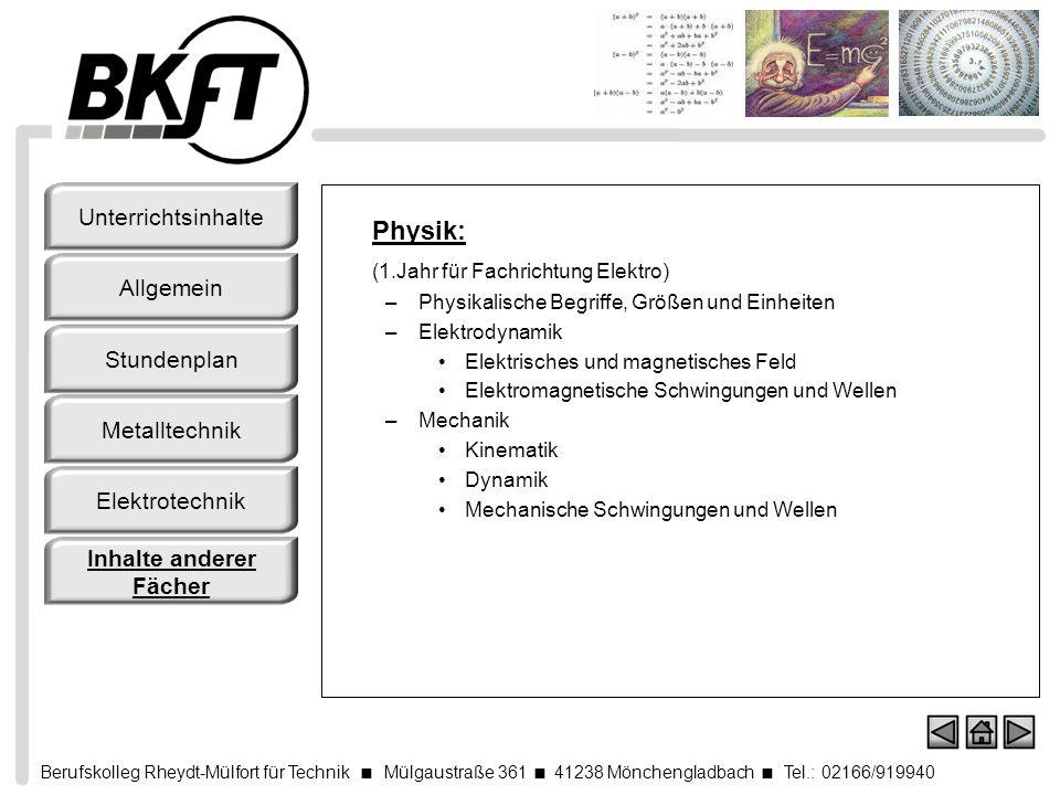 Berufskolleg Rheydt-Mülfort für Technik Mülgaustraße 361 41238 Mönchengladbach Tel.: 02166/919940 Physik: (1.Jahr für Fachrichtung Elektro) –Physikali