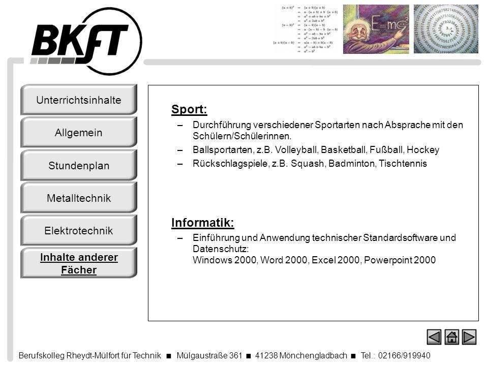 Berufskolleg Rheydt-Mülfort für Technik Mülgaustraße 361 41238 Mönchengladbach Tel.: 02166/919940 Sport: –Durchführung verschiedener Sportarten nach A