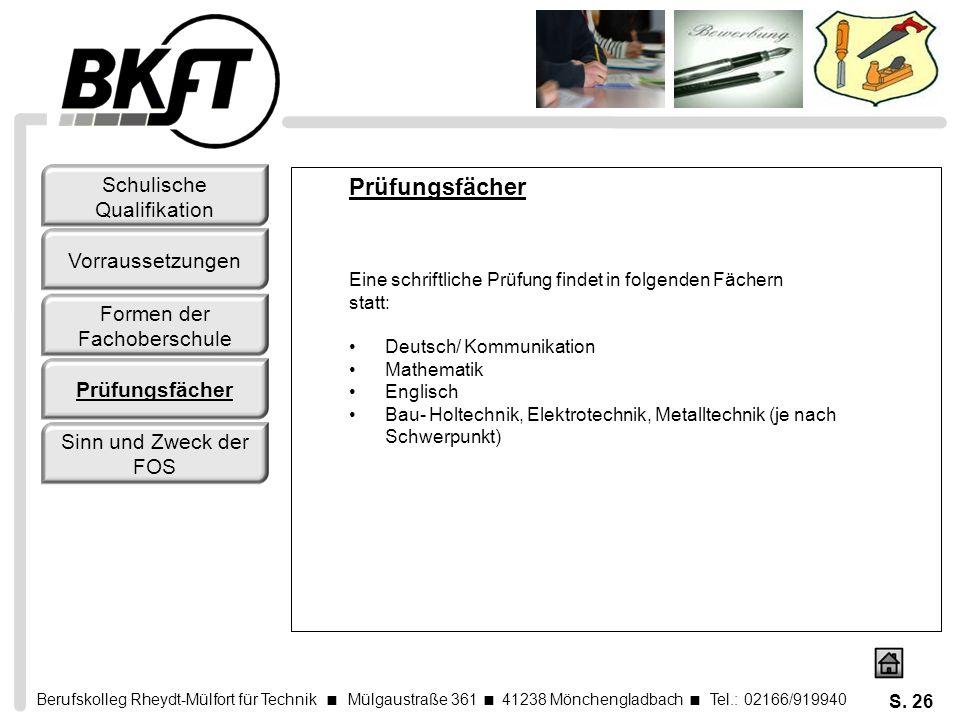 Berufskolleg Rheydt-Mülfort für Technik Mülgaustraße 361 41238 Mönchengladbach Tel.: 02166/919940 S. 26 Prüfungsfächer Eine schriftliche Prüfung finde