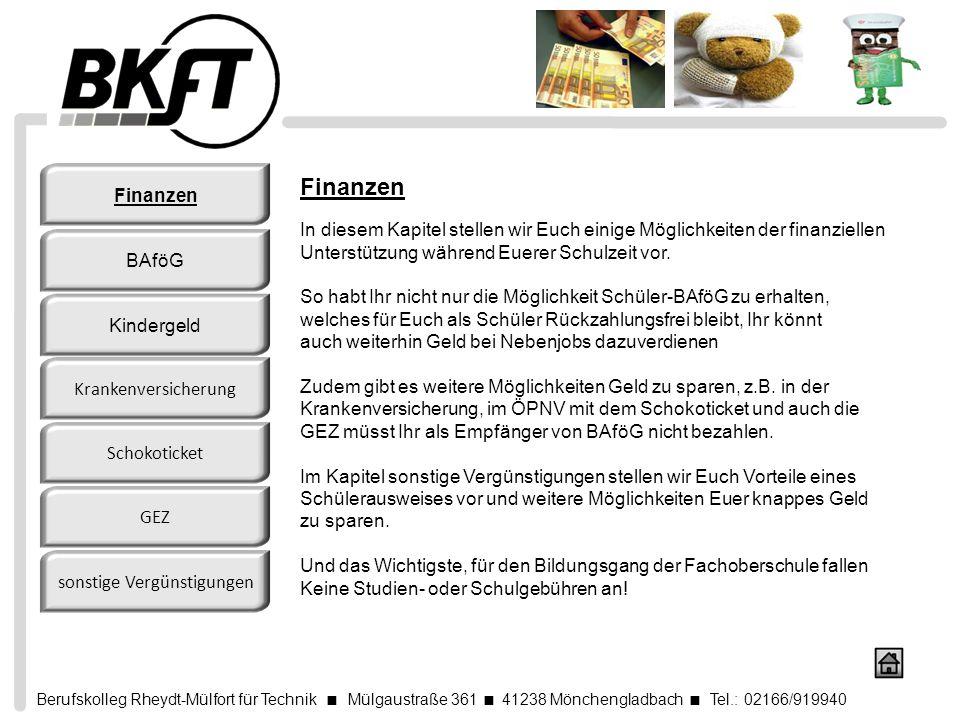 Berufskolleg Rheydt-Mülfort für Technik Mülgaustraße 361 41238 Mönchengladbach Tel.: 02166/919940 Finanzen In diesem Kapitel stellen wir Euch einige M