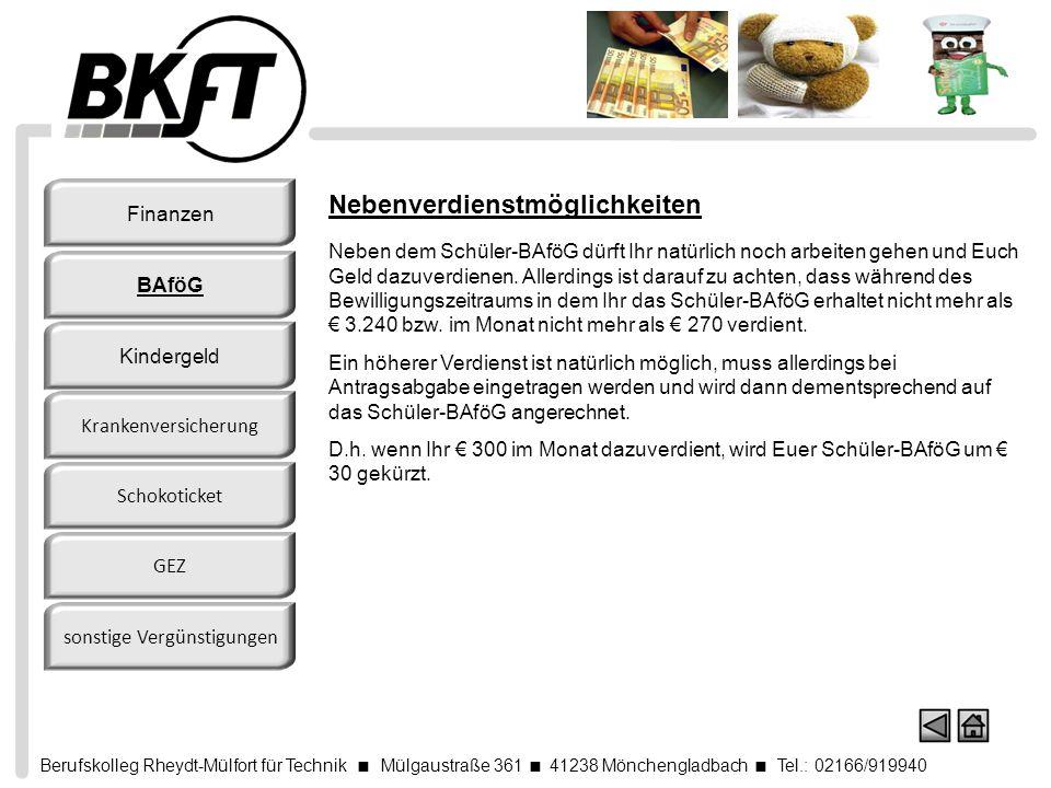 Berufskolleg Rheydt-Mülfort für Technik Mülgaustraße 361 41238 Mönchengladbach Tel.: 02166/919940 Nebenverdienstmöglichkeiten Neben dem Schüler-BAföG