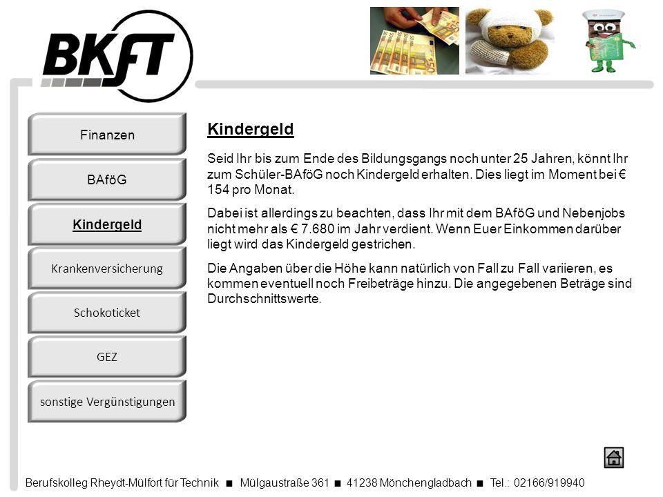 Berufskolleg Rheydt-Mülfort für Technik Mülgaustraße 361 41238 Mönchengladbach Tel.: 02166/919940 Kindergeld Seid Ihr bis zum Ende des Bildungsgangs n