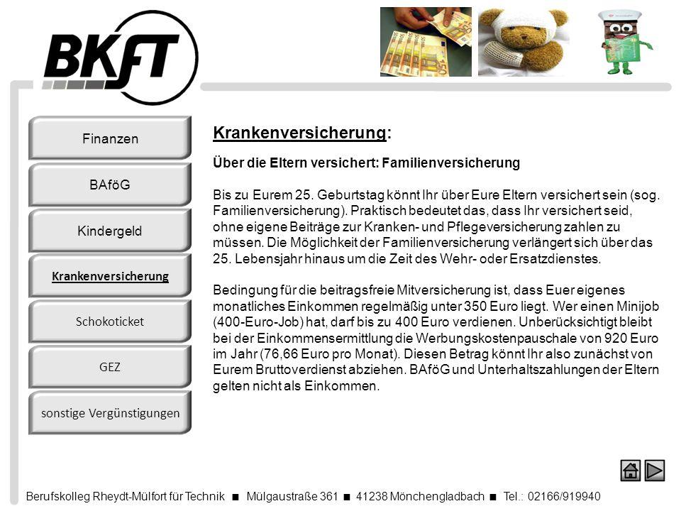 Berufskolleg Rheydt-Mülfort für Technik Mülgaustraße 361 41238 Mönchengladbach Tel.: 02166/919940 Krankenversicherung: Über die Eltern versichert: Fam