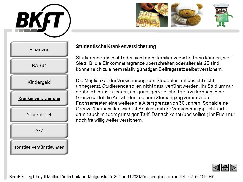Berufskolleg Rheydt-Mülfort für Technik Mülgaustraße 361 41238 Mönchengladbach Tel.: 02166/919940 Studentische Krankenversicherung Studierende, die ni