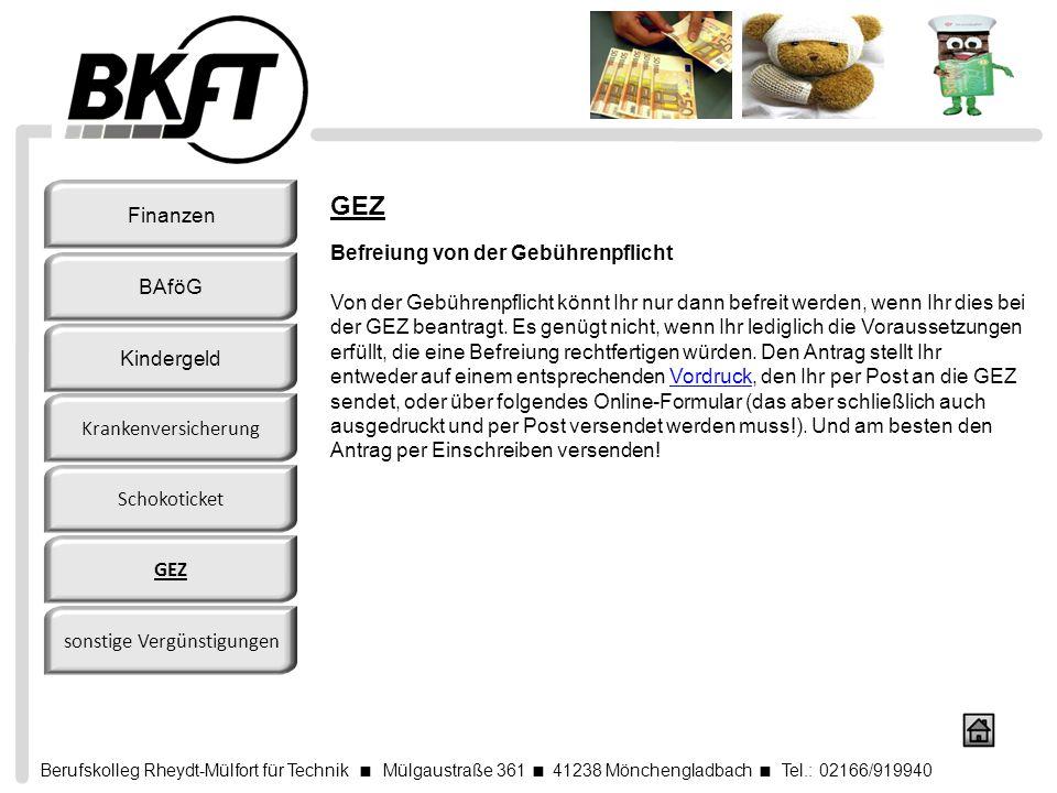 Berufskolleg Rheydt-Mülfort für Technik Mülgaustraße 361 41238 Mönchengladbach Tel.: 02166/919940 GEZ Befreiung von der Gebührenpflicht Von der Gebühr