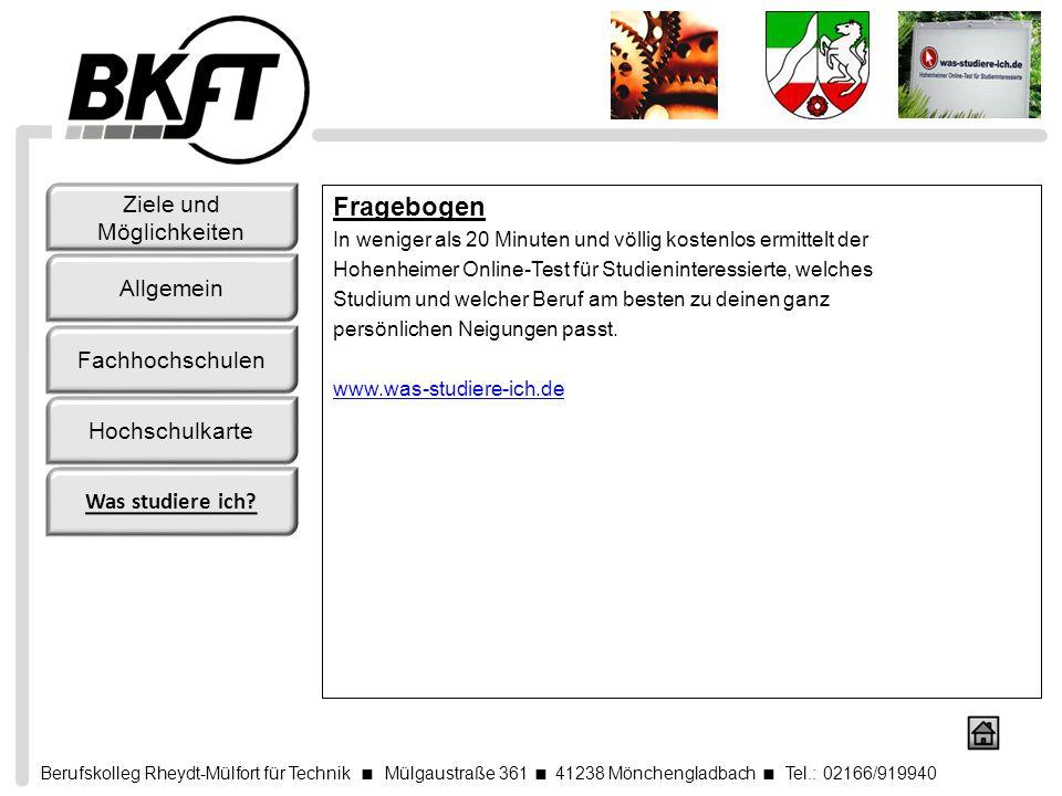 Berufskolleg Rheydt-Mülfort für Technik Mülgaustraße 361 41238 Mönchengladbach Tel.: 02166/919940 Fragebogen In weniger als 20 Minuten und völlig kost
