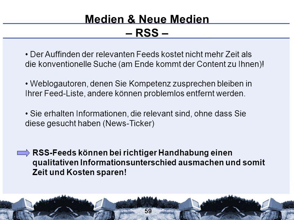 59 Medien & Neue Medien – RSS – Der Auffinden der relevanten Feeds kostet nicht mehr Zeit als die konventionelle Suche (am Ende kommt der Content zu I