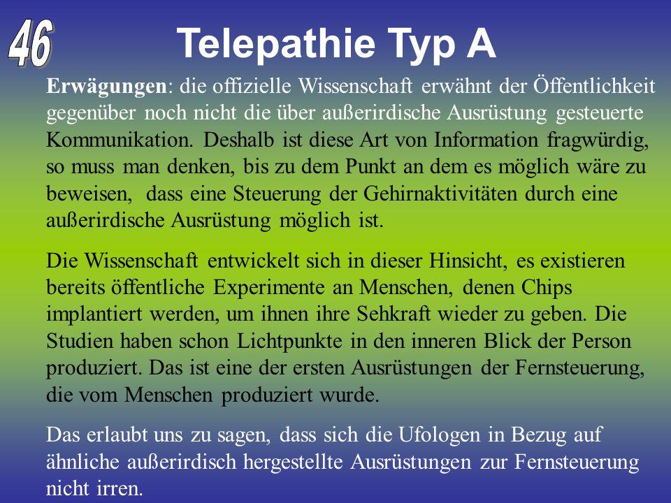 Telepathie Typ A Erwägungen: die offizielle Wissenschaft erwähnt der Öffentlichkeit gegenüber noch nicht die über außerirdische Ausrüstung gesteuerte