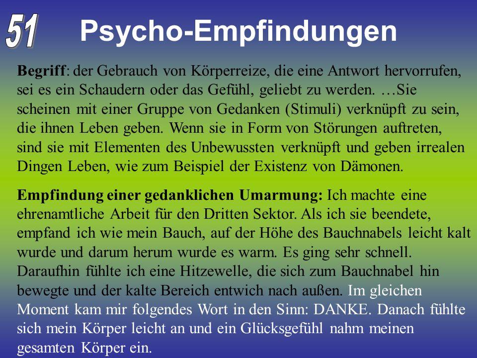 Psycho-Empfindungen Begriff: der Gebrauch von Körperreize, die eine Antwort hervorrufen, sei es ein Schaudern oder das Gefühl, geliebt zu werden. …Sie