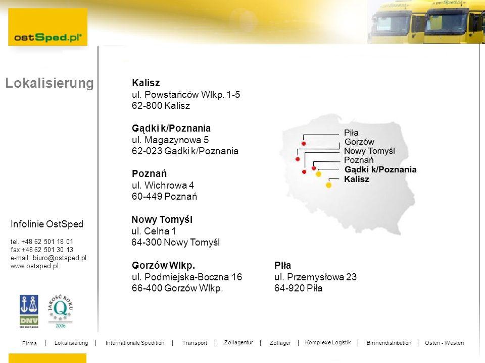 Infolinie OstSped tel. +48 62 501 18 01 fax +48 62 501 30 13 e-mail: biuro@ostsped.pl www.ostsped.pl Kalisz ul. Powstańców Wlkp. 1-5 62-800 Kalisz Gor