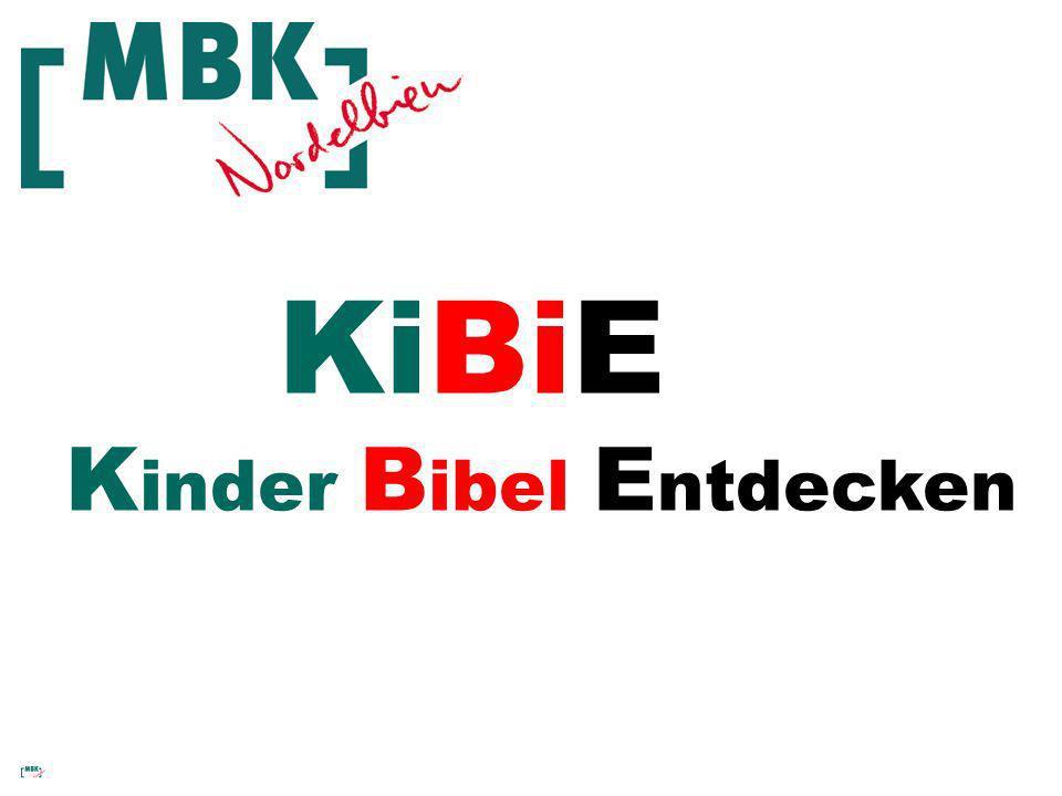 KiBiE K inder B ibel E ntdecken