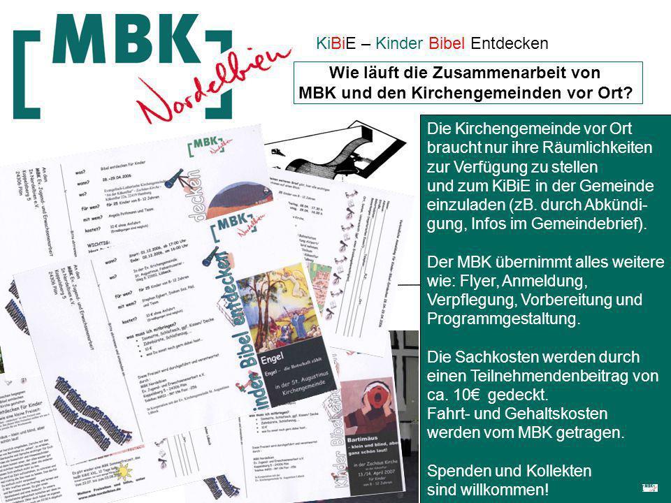 KiBiE – Kinder Bibel Entdecken Wie läuft die Zusammenarbeit von MBK und den Kirchengemeinden vor Ort.