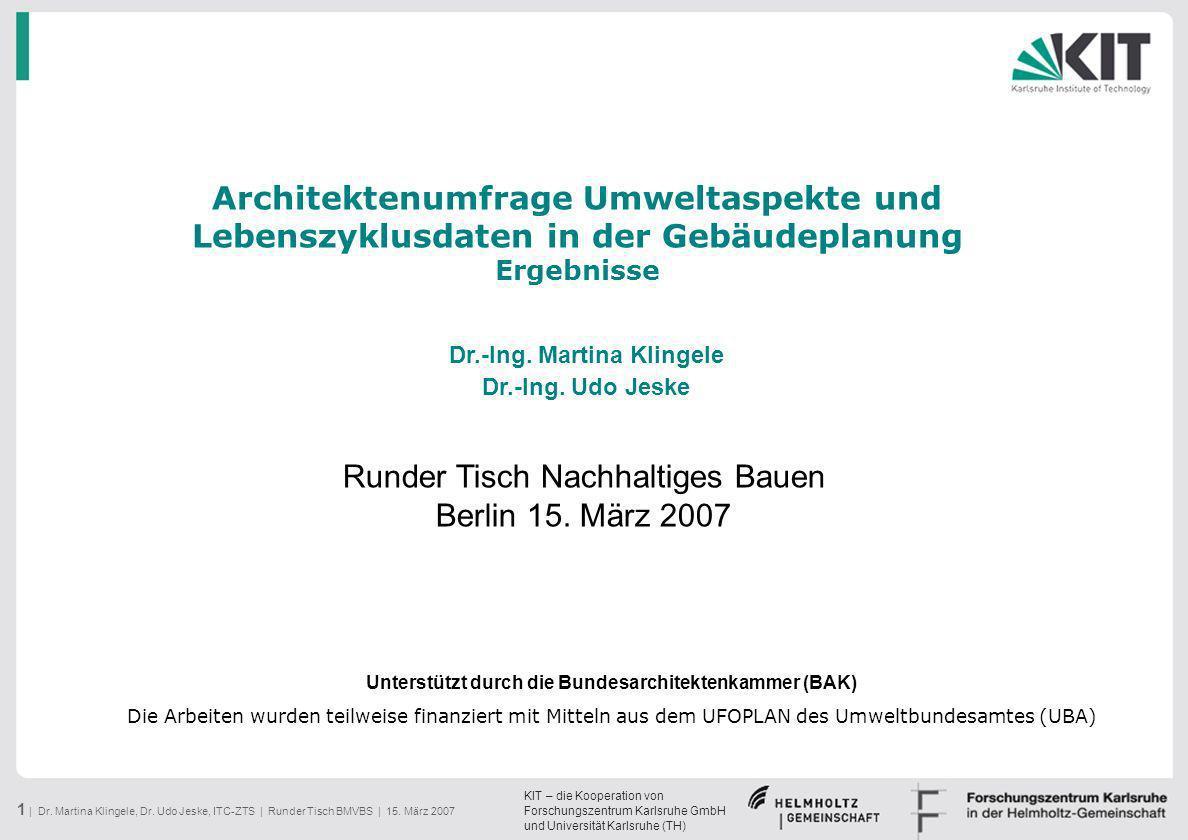 KIT – die Kooperation von Forschungszentrum Karlsruhe GmbH und Universität Karlsruhe (TH) 1 | Dr. Martina Klingele, Dr. Udo Jeske, ITC-ZTS | Runder Ti