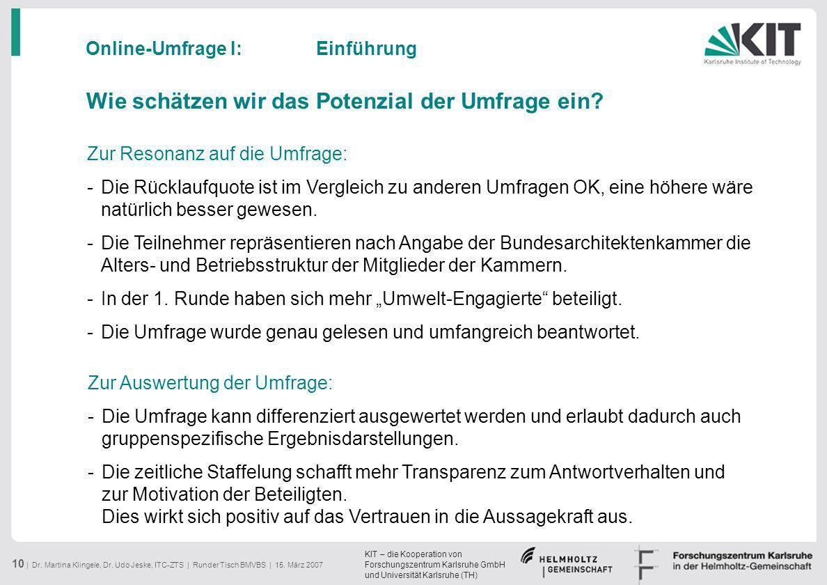KIT – die Kooperation von Forschungszentrum Karlsruhe GmbH und Universität Karlsruhe (TH) 10 | Dr. Martina Klingele, Dr. Udo Jeske, ITC-ZTS | Runder T