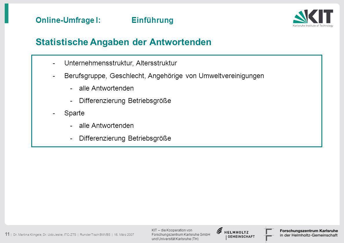 KIT – die Kooperation von Forschungszentrum Karlsruhe GmbH und Universität Karlsruhe (TH) 11 | Dr. Martina Klingele, Dr. Udo Jeske, ITC-ZTS | Runder T