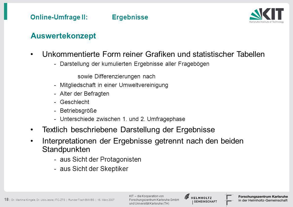 KIT – die Kooperation von Forschungszentrum Karlsruhe GmbH und Universität Karlsruhe (TH) 18 | Dr. Martina Klingele, Dr. Udo Jeske, ITC-ZTS | Runder T