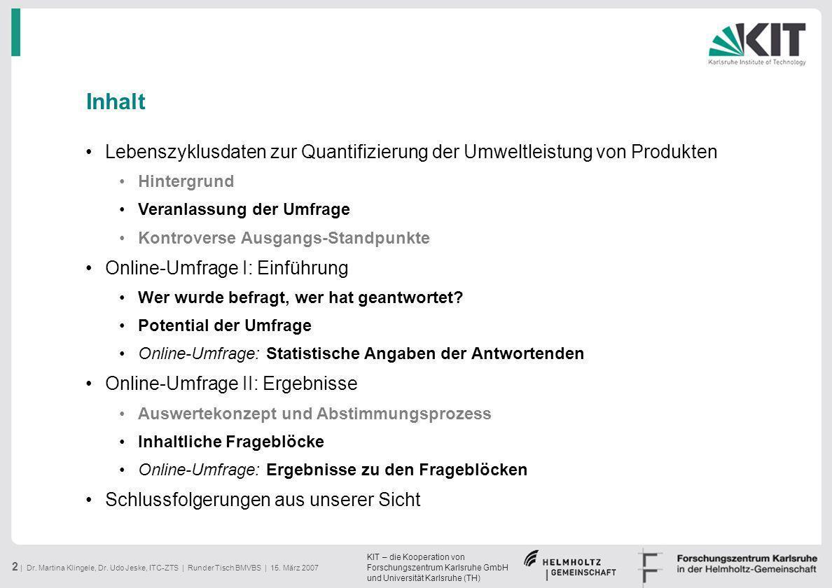 KIT – die Kooperation von Forschungszentrum Karlsruhe GmbH und Universität Karlsruhe (TH) 2 | Dr. Martina Klingele, Dr. Udo Jeske, ITC-ZTS | Runder Ti