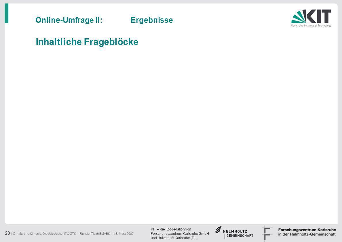 KIT – die Kooperation von Forschungszentrum Karlsruhe GmbH und Universität Karlsruhe (TH) 20 | Dr. Martina Klingele, Dr. Udo Jeske, ITC-ZTS | Runder T