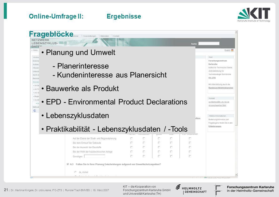 KIT – die Kooperation von Forschungszentrum Karlsruhe GmbH und Universität Karlsruhe (TH) 21 | Dr. Martina Klingele, Dr. Udo Jeske, ITC-ZTS | Runder T