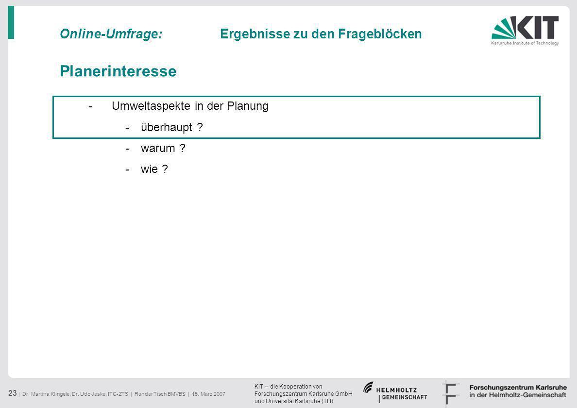 KIT – die Kooperation von Forschungszentrum Karlsruhe GmbH und Universität Karlsruhe (TH) 23 | Dr. Martina Klingele, Dr. Udo Jeske, ITC-ZTS | Runder T