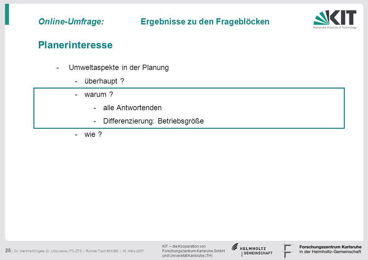 KIT – die Kooperation von Forschungszentrum Karlsruhe GmbH und Universität Karlsruhe (TH) 25 | Dr. Martina Klingele, Dr. Udo Jeske, ITC-ZTS | Runder T