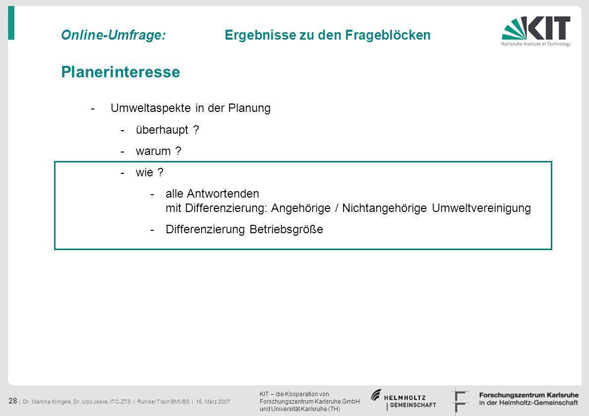 KIT – die Kooperation von Forschungszentrum Karlsruhe GmbH und Universität Karlsruhe (TH) 28 | Dr. Martina Klingele, Dr. Udo Jeske, ITC-ZTS | Runder T