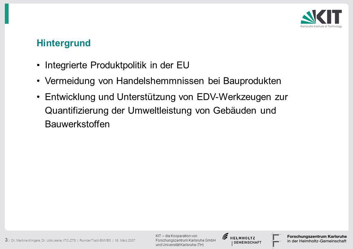 KIT – die Kooperation von Forschungszentrum Karlsruhe GmbH und Universität Karlsruhe (TH) 3 | Dr. Martina Klingele, Dr. Udo Jeske, ITC-ZTS | Runder Ti