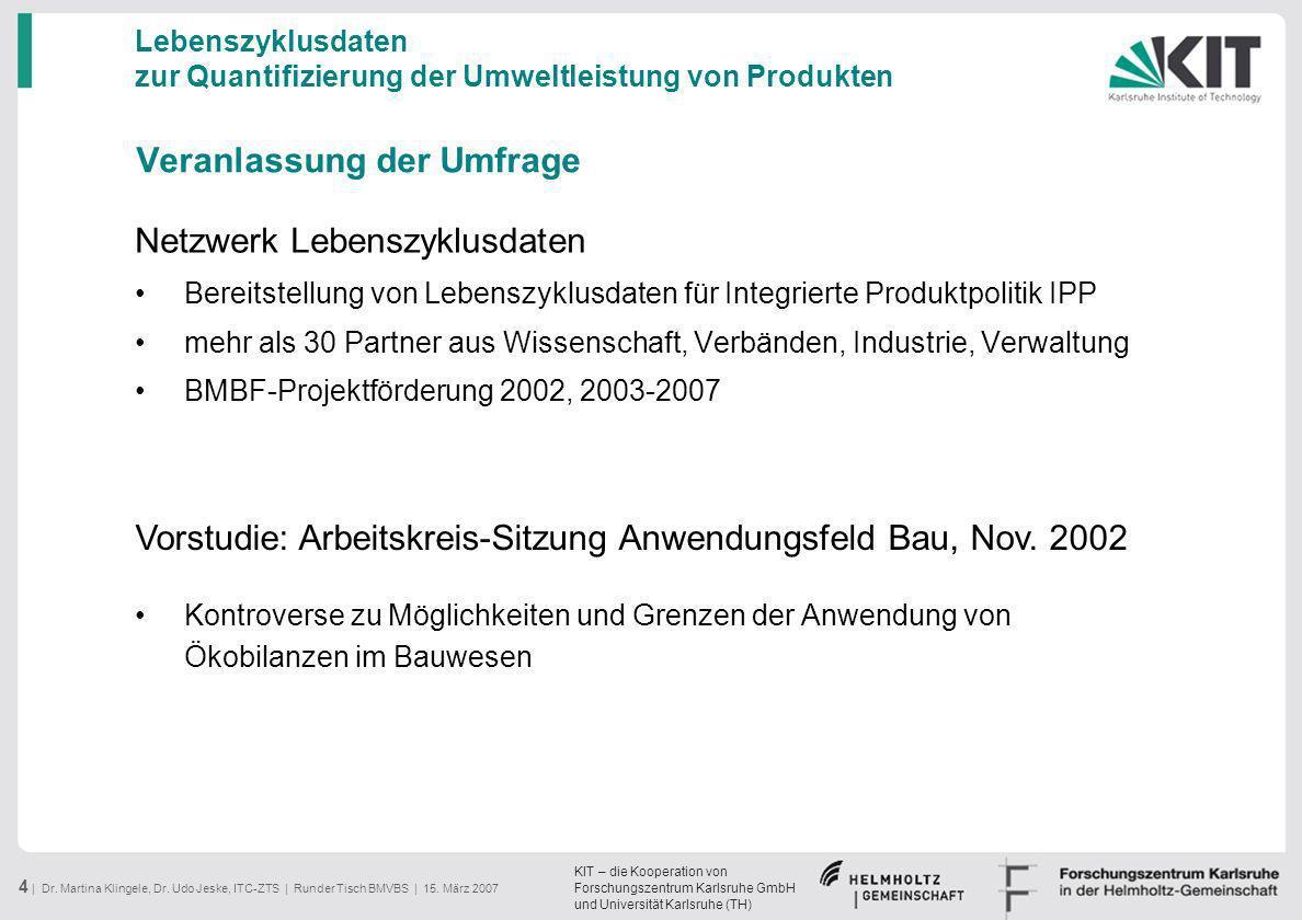 KIT – die Kooperation von Forschungszentrum Karlsruhe GmbH und Universität Karlsruhe (TH) 4 | Dr. Martina Klingele, Dr. Udo Jeske, ITC-ZTS | Runder Ti