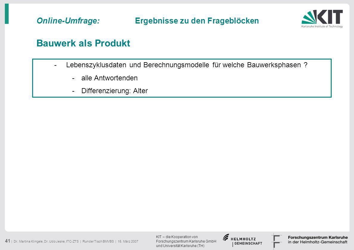 KIT – die Kooperation von Forschungszentrum Karlsruhe GmbH und Universität Karlsruhe (TH) 41 | Dr. Martina Klingele, Dr. Udo Jeske, ITC-ZTS | Runder T