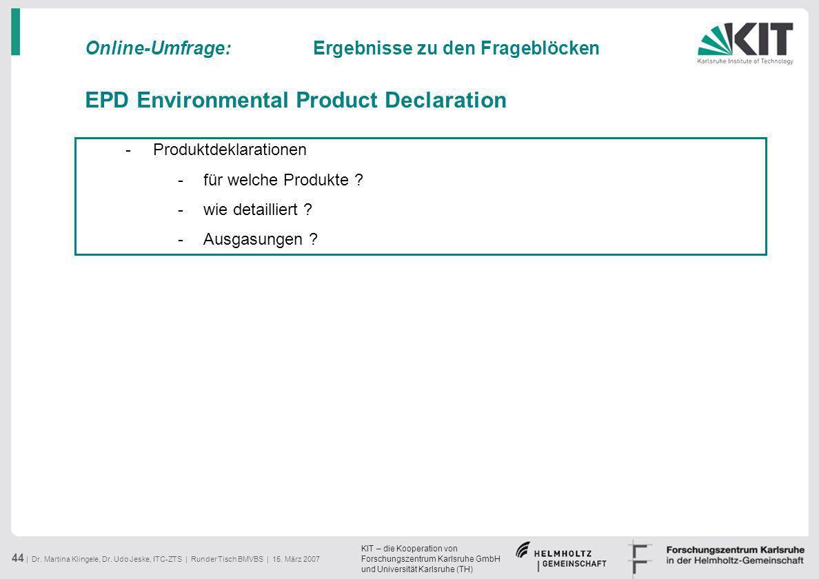 KIT – die Kooperation von Forschungszentrum Karlsruhe GmbH und Universität Karlsruhe (TH) 44 | Dr. Martina Klingele, Dr. Udo Jeske, ITC-ZTS | Runder T