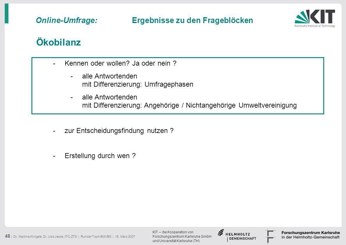 KIT – die Kooperation von Forschungszentrum Karlsruhe GmbH und Universität Karlsruhe (TH) 48 | Dr. Martina Klingele, Dr. Udo Jeske, ITC-ZTS | Runder T
