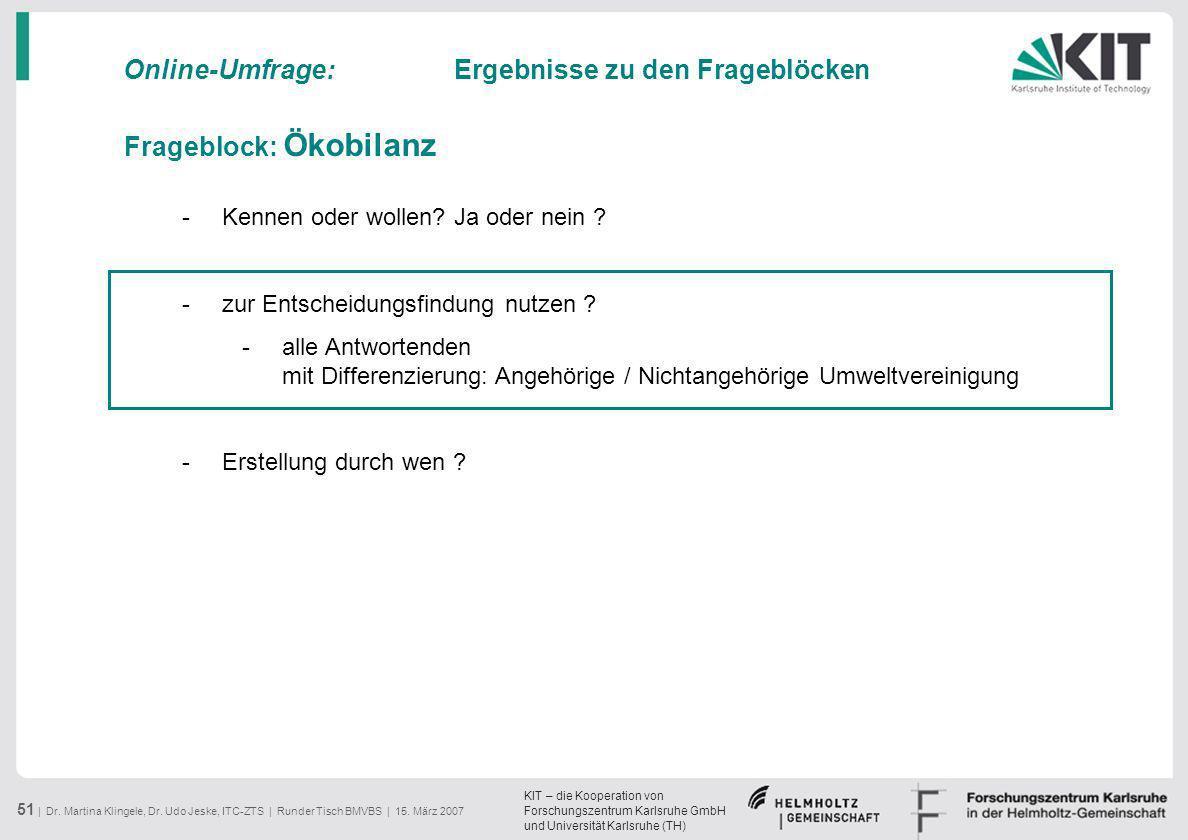 KIT – die Kooperation von Forschungszentrum Karlsruhe GmbH und Universität Karlsruhe (TH) 51 | Dr. Martina Klingele, Dr. Udo Jeske, ITC-ZTS | Runder T
