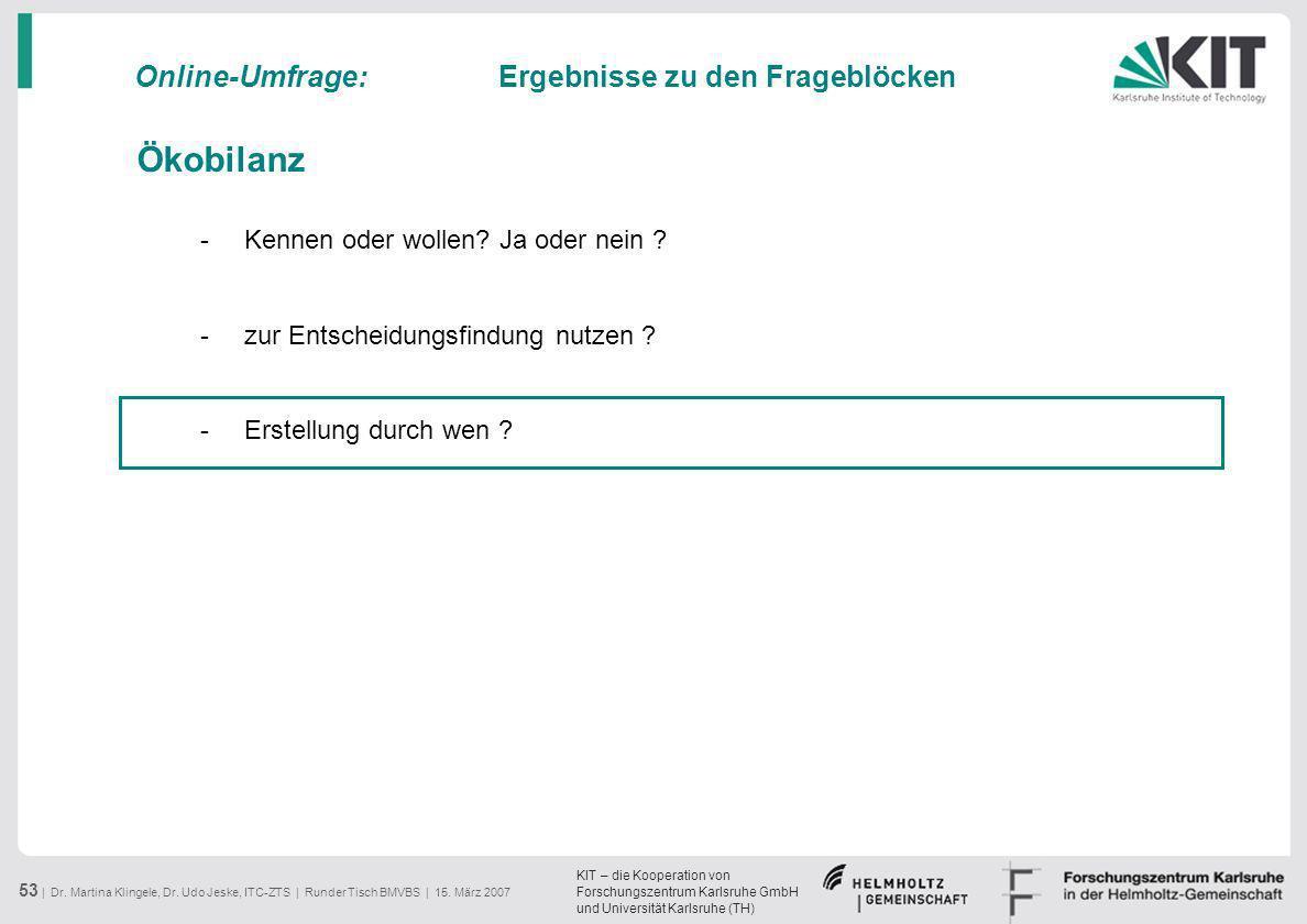 KIT – die Kooperation von Forschungszentrum Karlsruhe GmbH und Universität Karlsruhe (TH) 53 | Dr. Martina Klingele, Dr. Udo Jeske, ITC-ZTS | Runder T