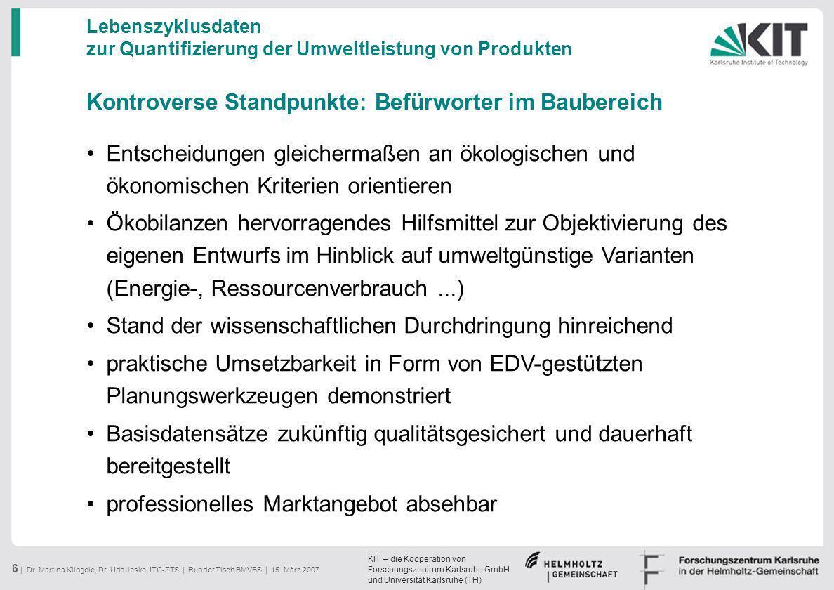KIT – die Kooperation von Forschungszentrum Karlsruhe GmbH und Universität Karlsruhe (TH) 6 | Dr. Martina Klingele, Dr. Udo Jeske, ITC-ZTS | Runder Ti