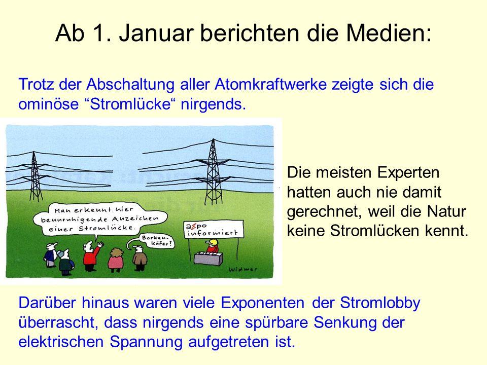 Ab 1. Januar berichten die Medien: Darüber hinaus waren viele Exponenten der Stromlobby überrascht, dass nirgends eine spürbare Senkung der elektrisch