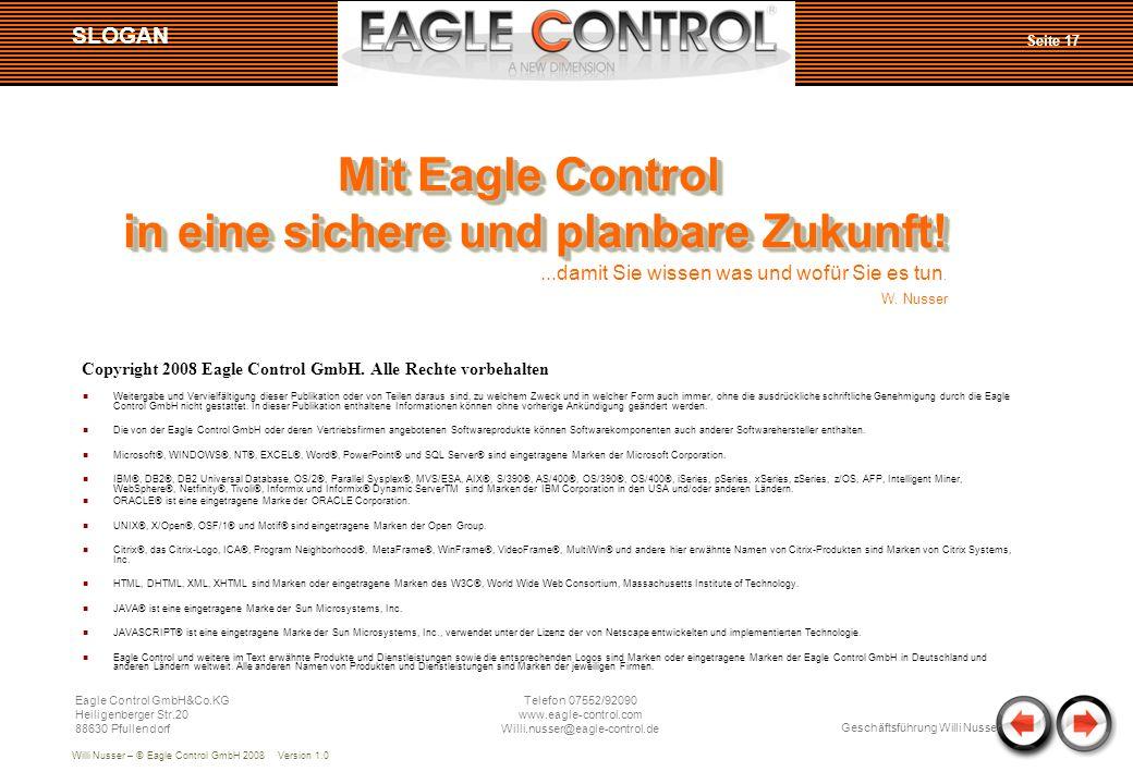 Willi Nusser – © Eagle Control GmbH 2008 Version 1.0 Copyright 2008 Eagle Control GmbH. Alle Rechte vorbehalten Weitergabe und Vervielfältigung dieser